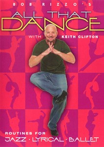 Bob Rizzo's All That Dance: Jazz, Lyrical & Ballet with Keith Clifton