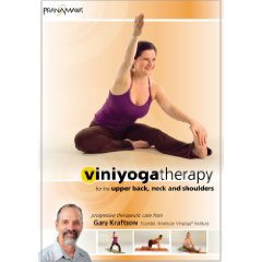Viniyoga Yoga Therapy for the Upper Back, Neck and Shoulders with Gary Kraftsow (DVD)