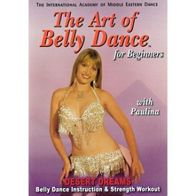 Art Of Bellydance For Beginners: Desert Dreams With Paulina (DVD)