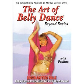 The Art Of Bellydance: Beyond Basics Enchanted Nile With Paulina (DVD)