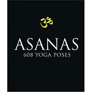 Asanas: 608 Yoga Poses by Dharma Mittra