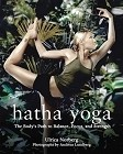 Hatha Yoga: The Body's Path to Balance, Focus, and Strength