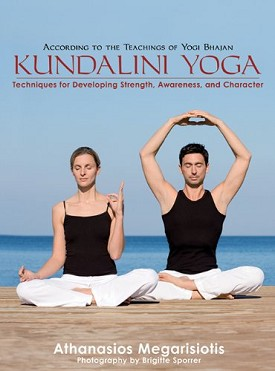 Kundalini Yoga: Techniques for Developing Strength, Awareness, and Character